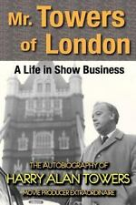 Mr. Towers of London : A Life in Show Business by Harry Alan Towers (2013,...