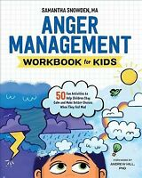 Anger Management Workbook for Kids : 50 Fun Activities to Help Children Stay ...