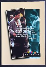 POSTCARD Unposted FRIENDS Quote MR PEANUT Mr Salty CHANDLER 1995 F4