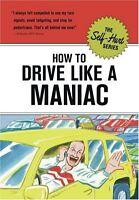 How to Drive Like a Maniac (Self-Hurt) by Knock Knock