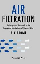 Air Filtration: An Integrated Approach to the Theory and Applications of Fibr...