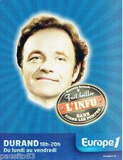 PUBLICITE ADVERTISING 115  2007  Guillaume DURAND  l'Info sur radio EUROPE 1