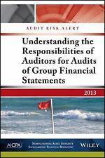2013 Audit Risk Alert : Understanding the Responsibilities of Auditors for...