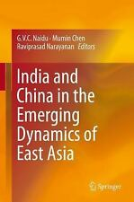 India and China in the Emerging Dynamics of East Asia (2014, Hardcover)