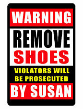 "Personalized ""NO SHOES""  Sign Printed with YOUR NAME Custom Aluminum Glossy #347"