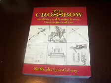 THE CROSSBOW Military Sporting History Construction Use Bows Crossbows Book NEW
