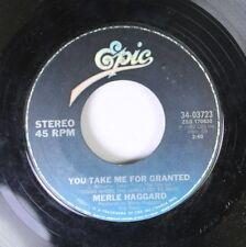 Country 45 Merle Haggard - You Take Me For Granted / I Won'T Give Up My Train On