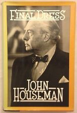 Final Dress by John Houseman (1983, Hardcover, SIGNED ASSOCIATION COPY, RARE!)
