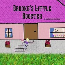 Brooke's Little Rooster by Violet Brassia and Alice Brassia (2015, Paperback)