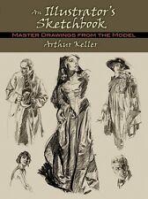 An ILLUSTRATOR'S SKETCHBOOK Master Drawings Arthur Keller Art NEW P/BACK BOOK 13