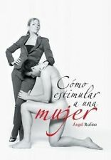 USED (LN) Como Estimular a Una Mujer (Spanish Edition) by Angel Rufino