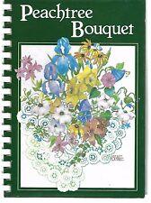 Peachtree Bouquet: A Culinary Arrangement - Junior League of Dekalb GA Cookbook