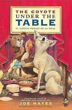 The Coyote Under the Table/El Coyote Debajo de La Mesa: Folk Tales Told in Spani