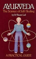 NEW Ayurveda: The Science of Self Healing: A Practical Guide by Vasant Lad