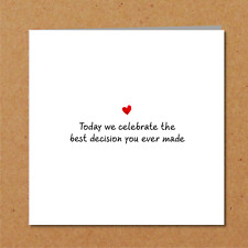 Funny and Romantic Anniversary Card / Engagement / Wedding Card - Best Decision
