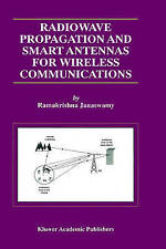 Radiowave Propagation and Smart Antennas for Wireless Communications (The Spring