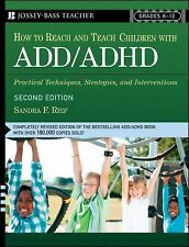 NEW How to Reach and Teach Children with ADD/ADHD: Practical Techniques, Strateg