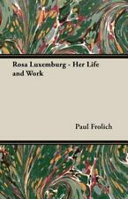 Rosa Luxemburg - Her Life and Work (Paperback or Softback)
