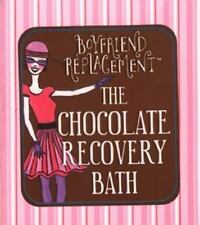 The Chocolate Recovery Bath : Boyfriend Replacement by Nina Miller (2004) NIB