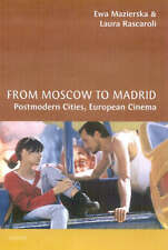 From Moscow to Madrid: Postmodern Cities, European Cinema (Cinema and Society) -