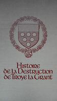 HISTOIRE DE LA DESTRUCTION DE TROYE LA GRANT reproduction du manuscrit de la Bib