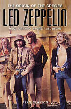 Led Zeppelin: The Origin of the Species - Alan Clayson (NEW)