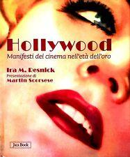 Hollywood. Manifesti del cinema nell'età dell'oro - di Ira M. Resnick - Rilegato