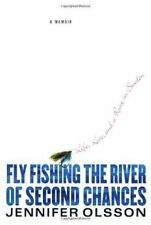 Fly Fishing the River of Second Chances: Life, Lov