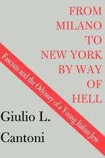 From Milano to New York by Way of Hell: Fascism and the Odyssey of a Young Itali