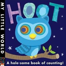 Hoot: A hole-some book of counting (My Little World) 9781848958135 paperback New