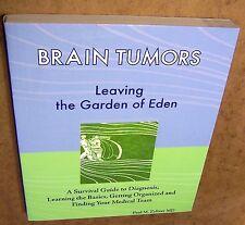 First Ed 2004 Brain Tumors Leaving the Garden of Eden Zeltzer Survival Guide