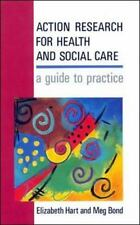 Action Research for Health and Social Care : A Guide to Practice by Meg Bond...