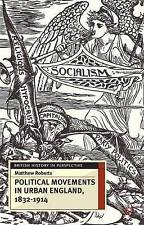 Political Movements in Urban England, 1832-1914 (British History in Perspective)
