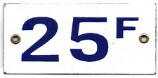 Old French house number 25 F francs door gate plate plaque enamel metal sign