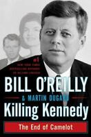 Killing Kennedy: The End of Camelot by O'Reilly, Bill; Dugard, Martin