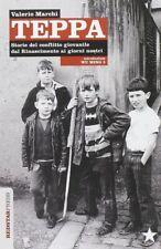 Red Star Press Teppa. storie del conflitto Giovanile dal Rinascimento ai giorni