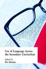 Use of Language Across the Secondary Curriculum by Bearne, Eve