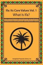 Ifa: It's Core Values Vol. 1 What Is Ifa? (Paperback or Softback)