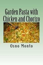 Garden Pasta with Chicken and Chorizo: My Favorite Recipe Low Fat & Calories: He