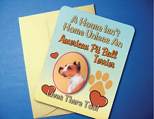 """A House Isn't Home"" American Pit Bull - Greeting / Blank Note Card - sku# Ah-36"