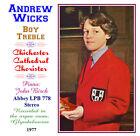 Andrew Wicks Boy Soprano - Treble - Chichester Cathedral Chorister - 1977
