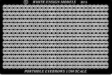 WHITE ENSIGN MODELS 1/200 Porthole Eyebrows for TSM WEM2009