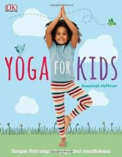 Yoga For Kids: Simple First Steps in Yoga and Mindfulness by Susannah Hoffman