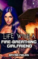 Life with a Fire-Breathing Girlfriend (The Dragonbound Chronicles)-ExLibrary