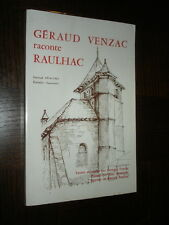 GERAUD VENZAC RACONTE RAULHAC - Journal 1916-1961 - Cantal Auvergne