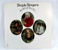 Staple Singers: Be What You Are Stax 3015 [SS-0499] 1973 Vinyl Record LP