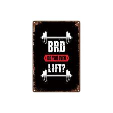 Metal Tin Sign bro do you even lift  Decor Bar Pub Home Vintage Retro