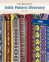Weaver's Inkle Pattern Directory, Hardcover by Dixon, Anne; Van Der Hoogt, Ma...