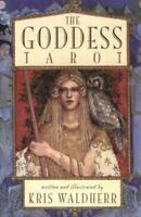 The Goddess Tarot by Waldherr, Kris