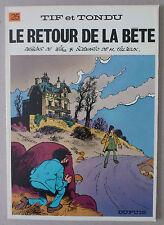 WILL / TILLIEUX  ** TIF ET TONDU 25. LE RETOUR DE LA BÊTE **  EO 1977 TTBE+/NEUF